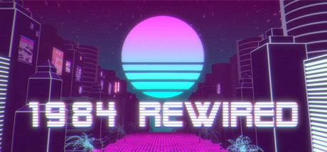 1984 Rewired