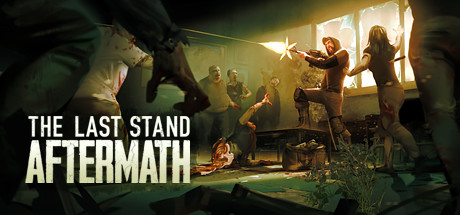 The Last Stand Aftermath Download Free PC Game
